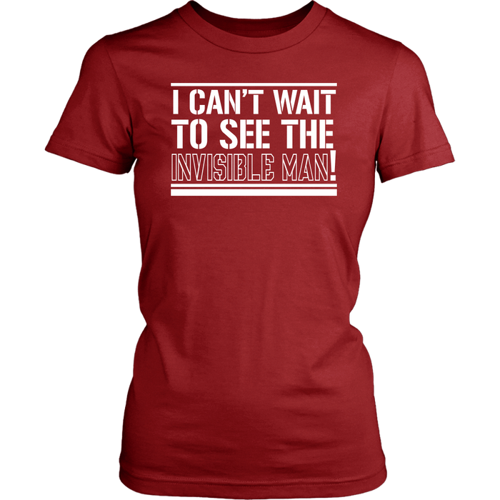 I can't wait to see the invisible man!, T-shirt, Personally Yours Accessories