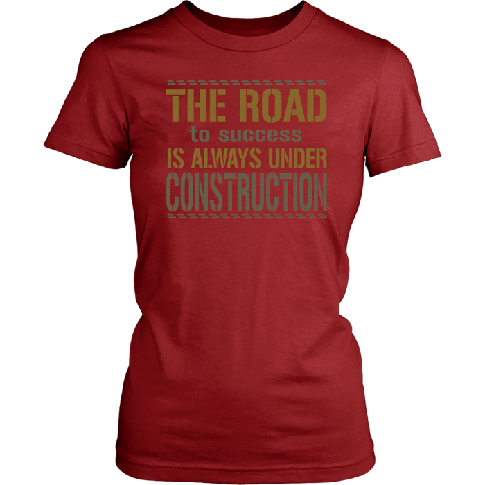 The road to success is always under construction, T-shirt, Personally Yours Accessories