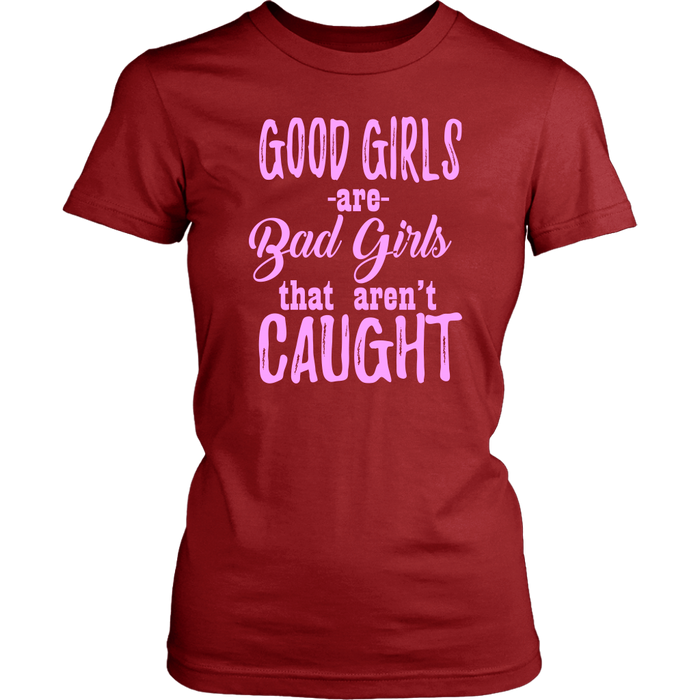 Good girls are bad girls that are n`t caught, T-shirt, Personally Yours Accessories