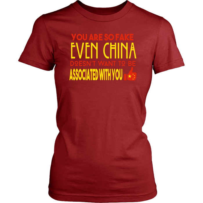 You are so fake even china doesn`t want to be associated with you, T-shirt, Personally Yours Accessories