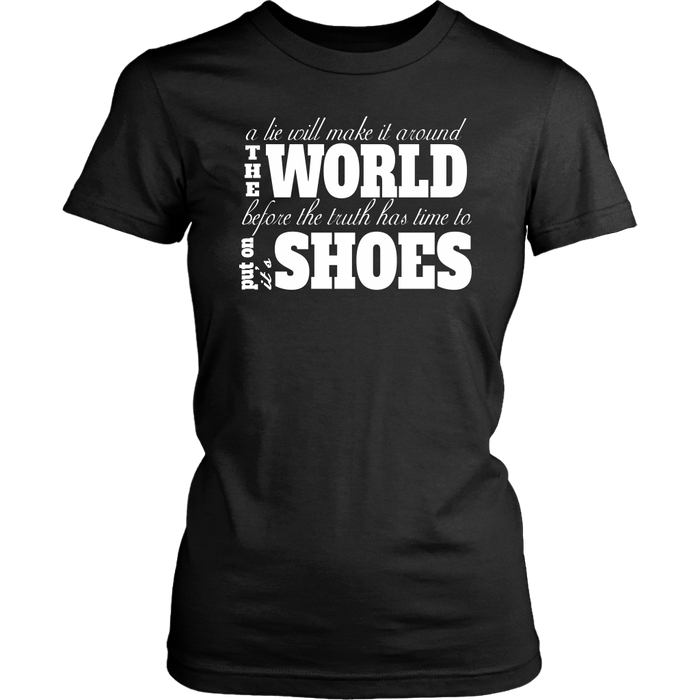 A Lie Will Make It Around The World Before The Truth Has Time To Put On It A Shoes, T-shirt, Personally Yours Accessories