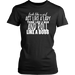 Look Like A Girl Act Like A Lady Think Like A Man And Roll Like A Boss, T-shirt, Personally Yours Accessories