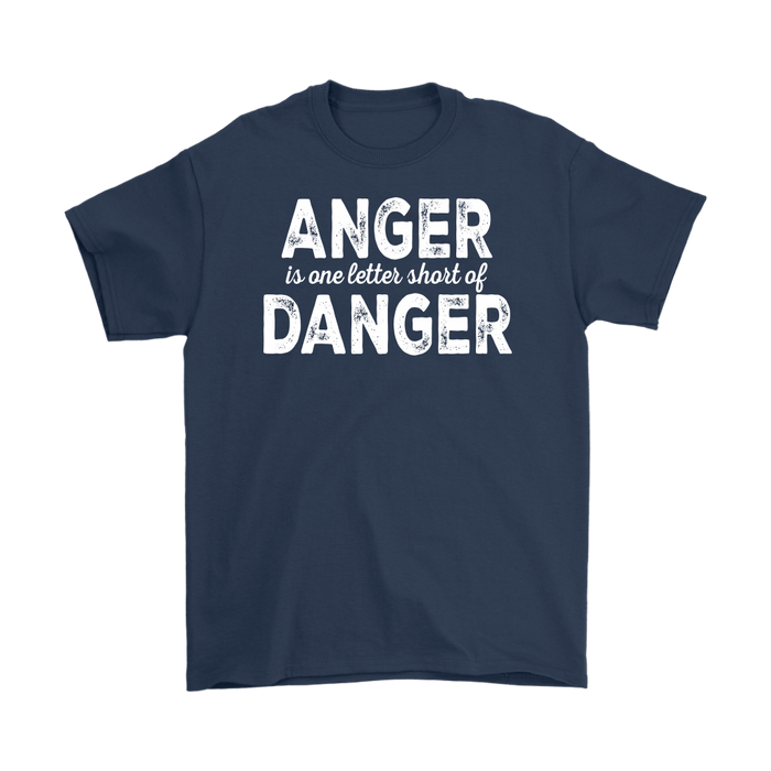 Anger Is One Letters Short Of Danger – Gildan Men's T-Shirt, T-shirt, pyaonline
