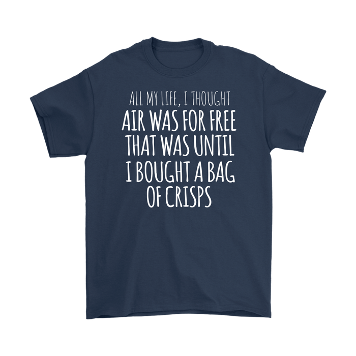 All my life I thought air was for free that was until I bought a bag of crisps, T-shirt, Personally Yours Accessories