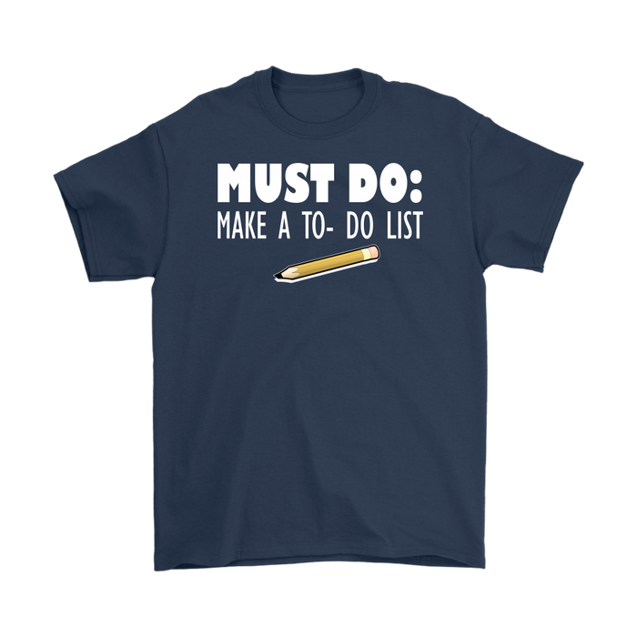 Must Do Make A To Do List, T-shirt, Personally Yours Accessories