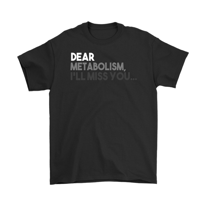 Dear Metabolism I'll Miss You, T-shirt, Personally Yours Accessories