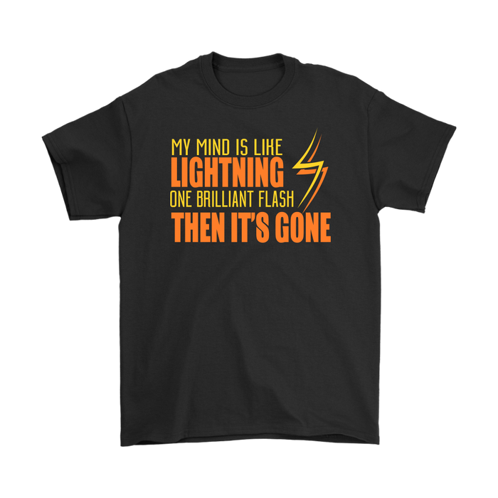 My mind is like lightning one brilliant flash then it`s gone, T-shirt, Personally Yours Accessories
