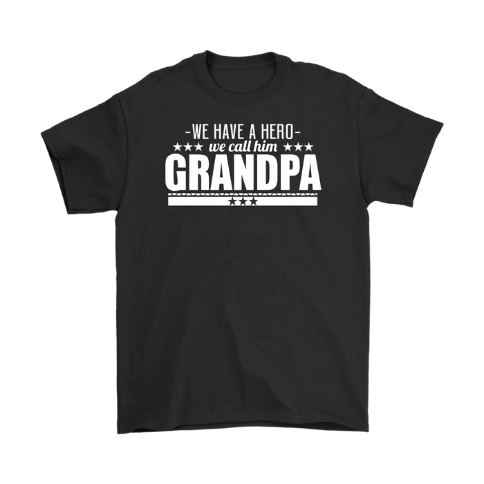 We Have A Hero We Call Him Grandpa – Gildan Men's T-Shirt, T-shirt, Personally Yours Accessories