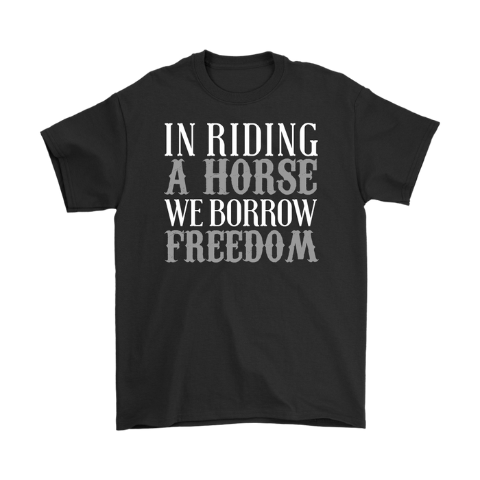 IN RIDING A HORSE WE BORROW FREEDOM, T-shirt, Personally Yours Accessories