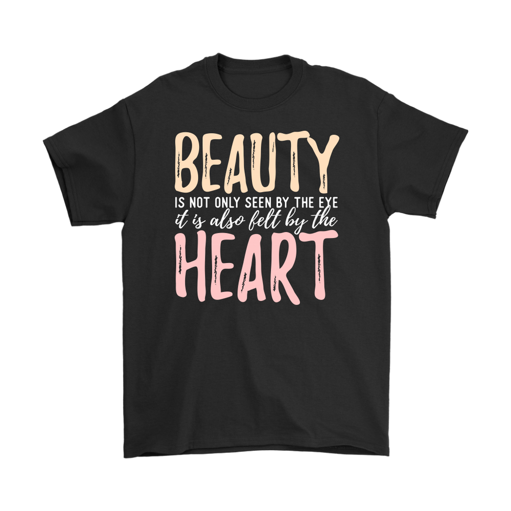 Beauty Is Not Only Seen By The Eye It Is Also Felt By The Heart – Gildan Men's T-Shirt, T-shirt, pyaonline