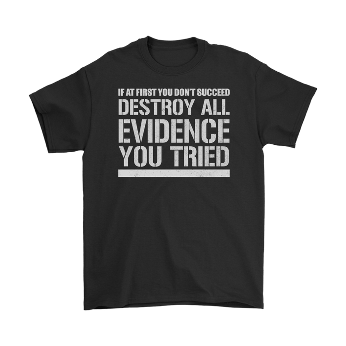 If At First you Dont Succeed Destroy All EvidEnce you Tried