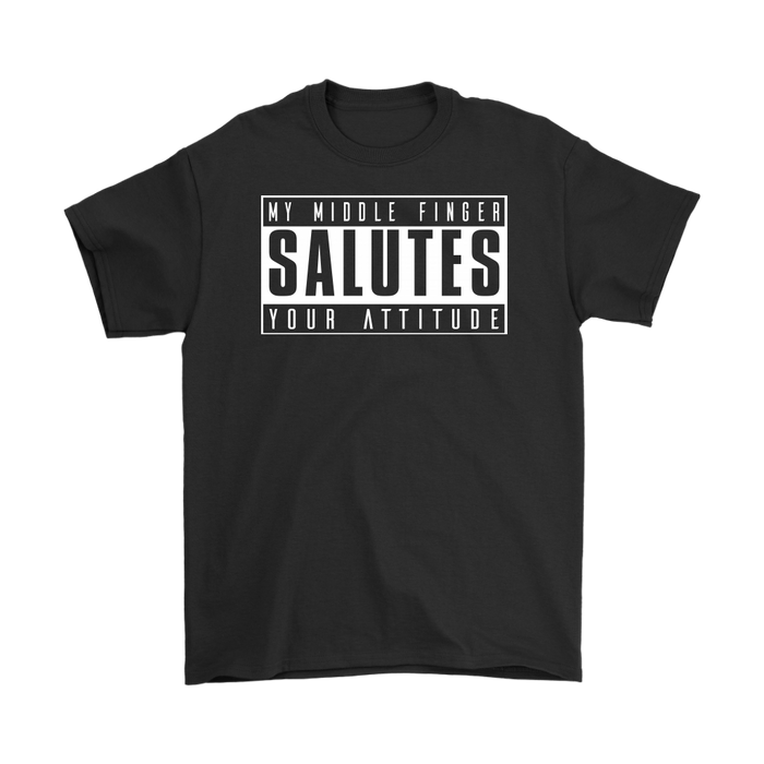 My Middle Finger Salutes Your Attitude, T-shirt, Personally Yours Accessories