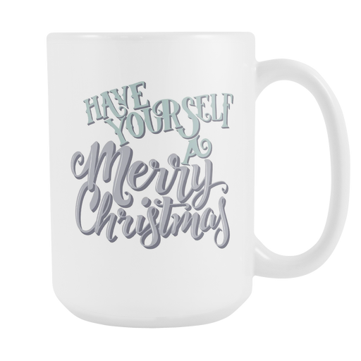 White 15oz Mug - Christmas - Have Yourself a Merry Christmas, Drinkware, Personally Yours Accessories