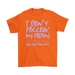 I Don't Follow my dreams I ask them where they are Going and find them later, T-shirt, Personally Yours Accessories