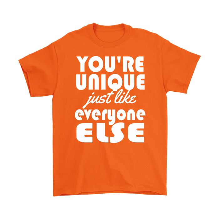 You're Unique Just Like Everyone Else, T-shirt, Personally Yours Accessories