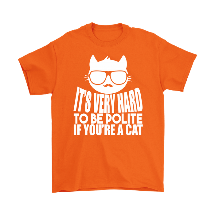 It's Very Hard To Be Polite If You're A Cat, T-shirt, Personally Yours Accessories