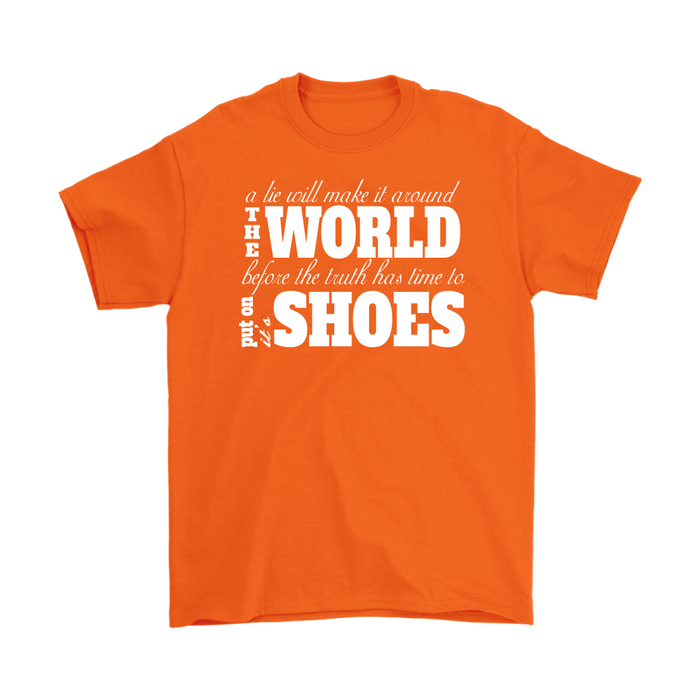 A Lie Will Make It Around The World Before The Truth Has Time To Put On It A Shoes – Gildan Men's T-Shirt, T-shirt, pyaonline