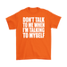 Don`t talk to me when I`m talking to my self – Gildan Men's T-Shirt, T-shirt, Personally Yours Accessories