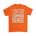 I'm not stupid I just lack Common sense., T-shirt, Personally Yours Accessories