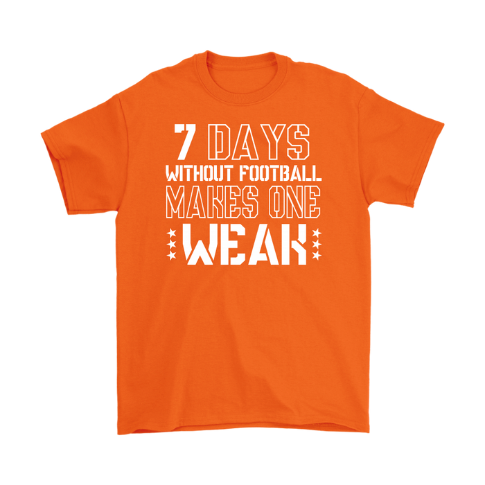 7 Days without Football Makes one weak, T-shirt, Personally Yours Accessories