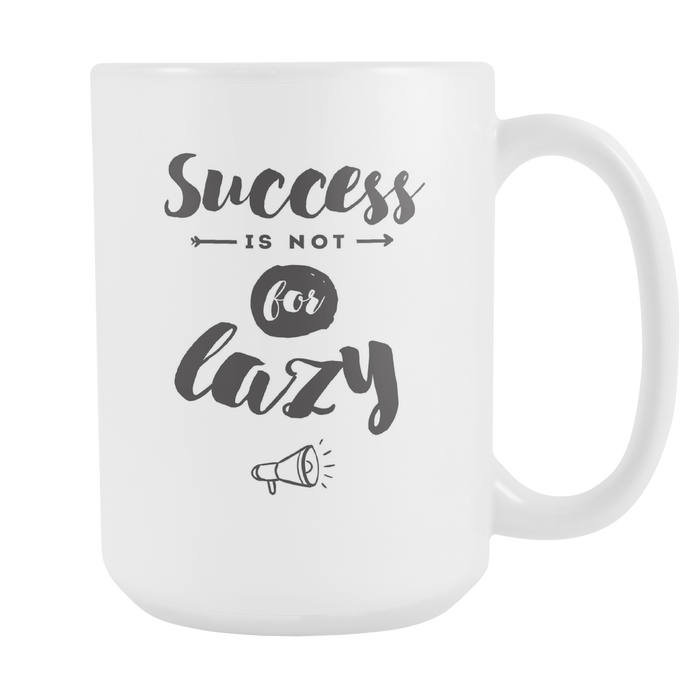 White 15 oz mug - Success is not for Lazy, Drinkware, Personally Yours Accessories