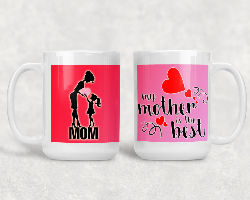 Happy Mother's Day 15oz Coffee Mug with My Mom is the Best Saying, Coffee Mug, Personally Yours Accessories