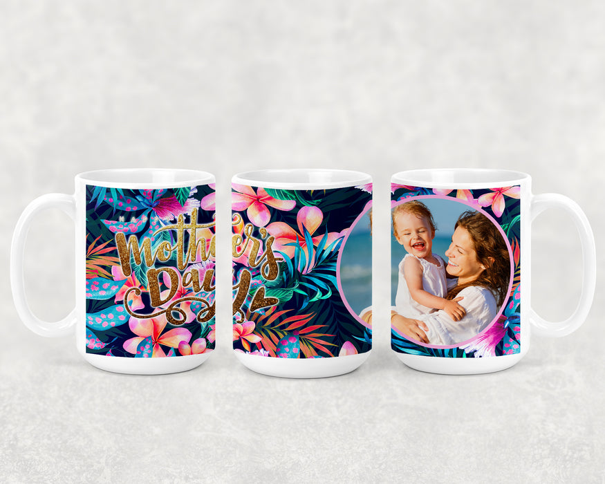 Happy Mother's Day 15oz Coffee Mug with Colorful Hawaiian Floral Design and a Custom Photo, Coffee Mug, Personally Yours Accessories