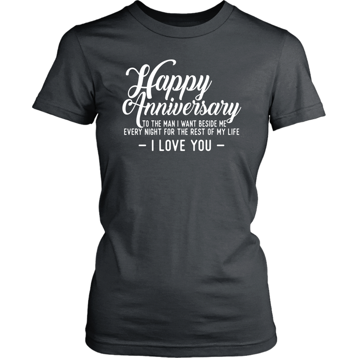 Happy Anniversary To The Man Beside Me Every Night For The Rest Of My Life I Love You, T-shirt, Personally Yours Accessories