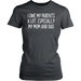 I owe my parents a lot especially my mom and dad, T-shirt, Personally Yours Accessories