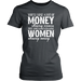 You'LL Lose A Lot Of Money Chasing Women But You'LL Never Lose Women Chasing Money, T-shirt, Personally Yours Accessories