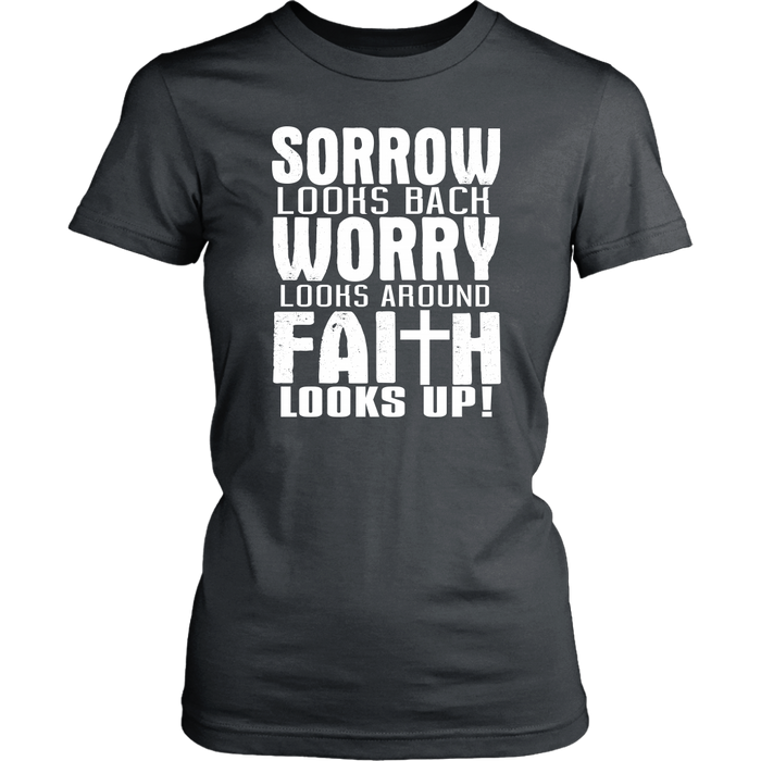 Sorrow Looks Back Worry Looks Around Falth Looks Up, T-shirt, Personally Yours Accessories