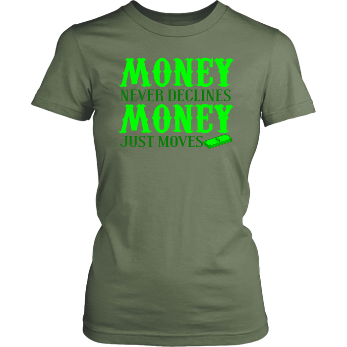 Money never Declines Money Just Moves, T-shirt, Personally Yours Accessories