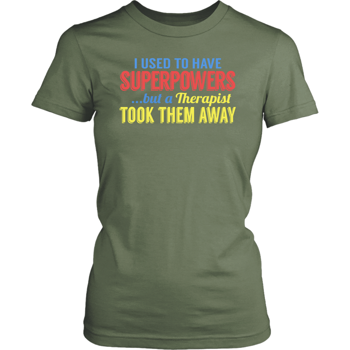 I Used To Have Superpowers But A Therapist Took Then Away, T-shirt, Personally Yours Accessories