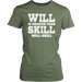 Will Is Greater Than Skill Will Skill, T-shirt, Personally Yours Accessories