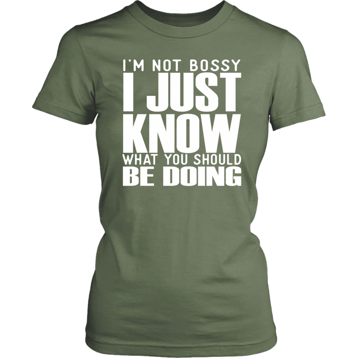 I'M Not Bossy I Just Know What You Should Be Doing, T-shirt, Personally Yours Accessories