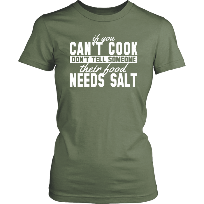 If You Can't Cook Don't Tell Someone Their Food Needs Salt, T-shirt, Personally Yours Accessories