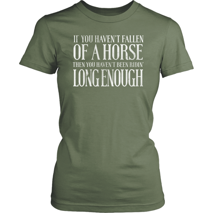 If You Haven't Fallen Of A Horse Then You Haven't Been Ridin Longenough