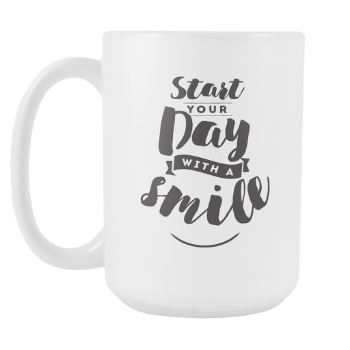 White 15 oz mug - Start Your Day with a Smile, Drinkware, Personally Yours Accessories