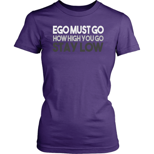Ego Must Go How High You Go Stay Low, T-shirt, Personally Yours Accessories