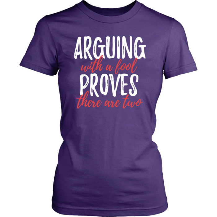 Arguing with a fool proves there are two, T-shirt, Personally Yours Accessories