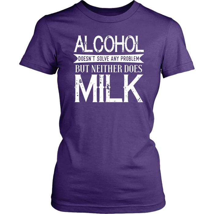 Alcohol doesn`t solve any problem but neither doses milk – District Woman's T-Shirt, T-shirt, pyaonline