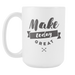 White 15 oz mug - Make Today Great, Drinkware, Personally Yours Accessories