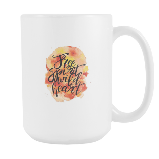 White 15oz Mug - Free Spirit Wild Heart, Drinkware, Personally Yours Accessories
