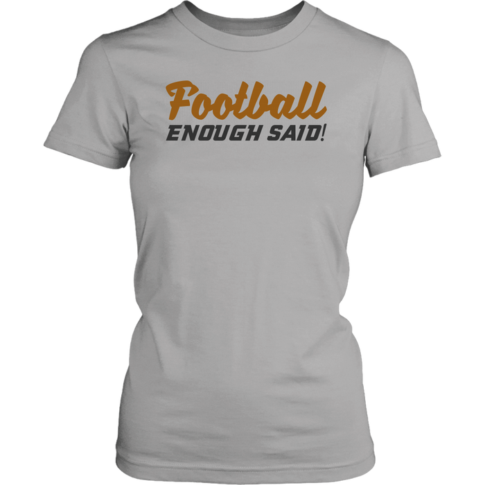 Football Enough said, T-shirt, Personally Yours Accessories
