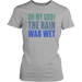 Oh My God ! the Rain was wet, T-shirt, Personally Yours Accessories