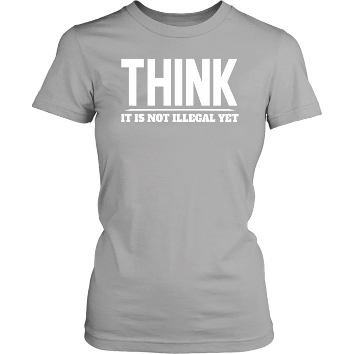 Think it is not Illegal yet, T-shirt, Personally Yours Accessories