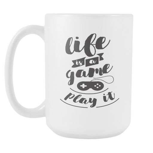 White 15 oz mug - Life is a Game - Play It, Drinkware, Personally Yours Accessories