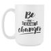 White 15 oz mug - Be the Game Changer, Drinkware, Personally Yours Accessories