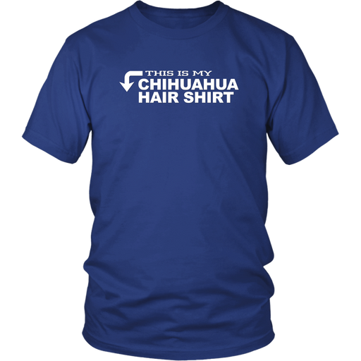 Chihuahua Hair Shirt, T-shirt, Personally Yours Accessories