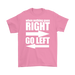 When nothing goes right go left, T-shirt, Personally Yours Accessories